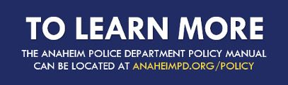 Learn More About Anaheim PD Policy Opens in new window